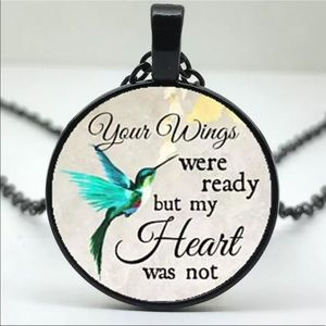 Jewelry - Your Wings Were Ready But MyHeart Was Not Necklace